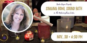 Alchemy Crystal Singing Bowls Sound Bath November 30