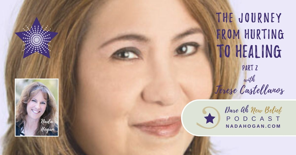 Terese Castellanos: The Journey from Hurting to Healing - Part 2